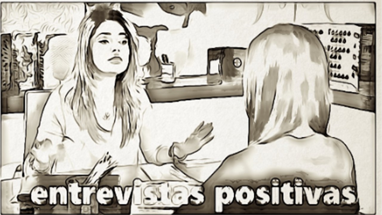 entrevistas positivas